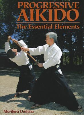 Progressive Aikido By Ueshiba, Moriteru
